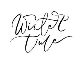 Texto escrito à mão preto e branco da rotulação do tempo de inverno. Frase de férias inscrição ilustração vetorial de caligrafia, banner de tipografia com script de escova