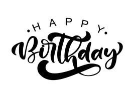 Rotulação moderna escrita à mão da escova da ilustração do vetor do texto do feliz aniversario no fundo branco. Design de tipografia desenhada de mão. Cartão de boas vindas
