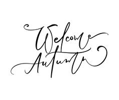Texto bem-vindo da caligrafia da rotulação do outono isolado no fundo branco. Mão desenhada ilustração vetorial. Elementos de design de cartaz preto e branco