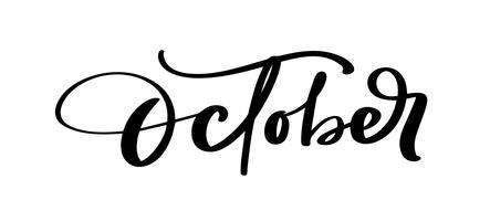 Letras de tinta de vetor de outubro. Preto da escrita na palavra branca. Estilo de caligrafia moderna. Caneta escova