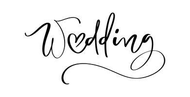Texto da rotulação do vetor do casamento com coração no fundo branco. Palavras decorativas manuscritas do projeto em fontes encaracolado. Ótimo design para um cartão de amor de saudação ou uma impressão