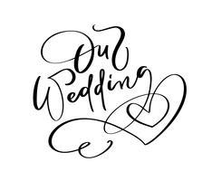 Nosso texto do dia do casamento que rotula o texto com coração no fundo branco. Palavras decorativas manuscritas do projeto em fontes encaracolado. Ótimo design para um cartão ou uma impressão
