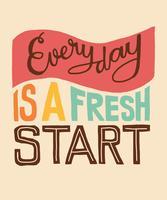 Todos os dias é um novo começo palavra lettering vetor