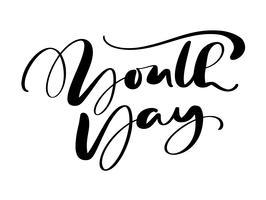 Frase de rotulação de caligrafia de vetor de dia da juventude para o dia internacional da juventude. Ícone de mão desenhada logotipo ou script para elegante Poster Banner, cartão de felicitações