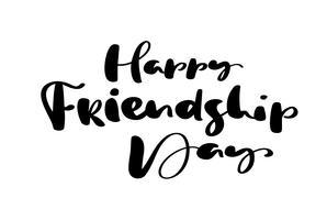 Texto de vetor feliz dia da amizade. Ilustração de letras sobre amigos. Caligrafia moderna mão desenhada frase para cartão