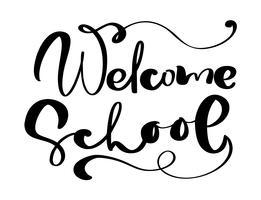 A mão bem-vinda da escola bebeu o texto da rotulação da caligrafia da escova do vetor. Frase de inspiração de educação para estudo. Desenho, ilustração, para, cartão cumprimento vetor