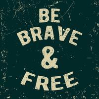 Seja corajoso