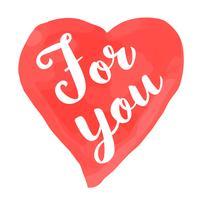 Cartão de dia dos namorados com mão desenhada lettering - para você - e forma de coração em aquarela. Ilustração romântica para folhetos, cartazes, convites de férias, cartões, estampas de t-shirt.
