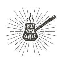 Silhueta do potenciômetro do café com rotulação mas primeiros raios do sol do café e do vintage. Ilustração vetorial com citação de café mão desenhada para cartaz, impressão de t-shirt, projeto de menu.