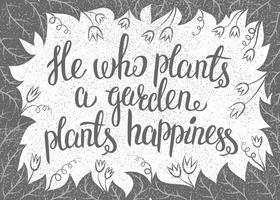 Lettering Aquele que planta um jardim planta felicidade. Vetorial, ilustração, com, leav