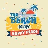 A praia é minha frase de lugar feliz. Citação de verão vetor