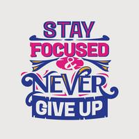 Inspiradora e citação de motivação. Mantenha o foco e nunca desista vetor