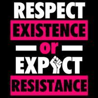 Respeite a existência ou espere resistência vetor