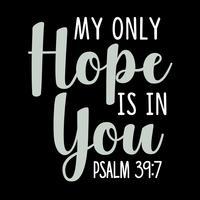 Minha única esperança está em você vetor