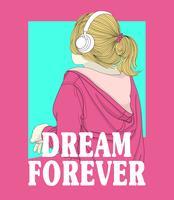 Mão desenhada menina ouvindo música com sonho para sempre texto vetor