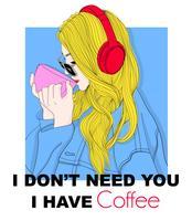 Garota desenhada mão tomando café com fones de ouvido e tipografia vetor