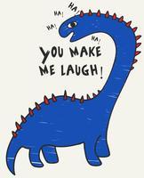 Você me faz rir dinossauro vetor