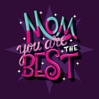 Letras do dia das mães dizendo mãe, você é o melhor vetor