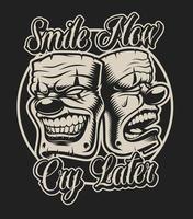 máscaras no estilo de tatuagem com sorriso agora, chorar mais tarde texto vetor