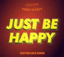 apenas seja feliz conjunto de texto editável vetor