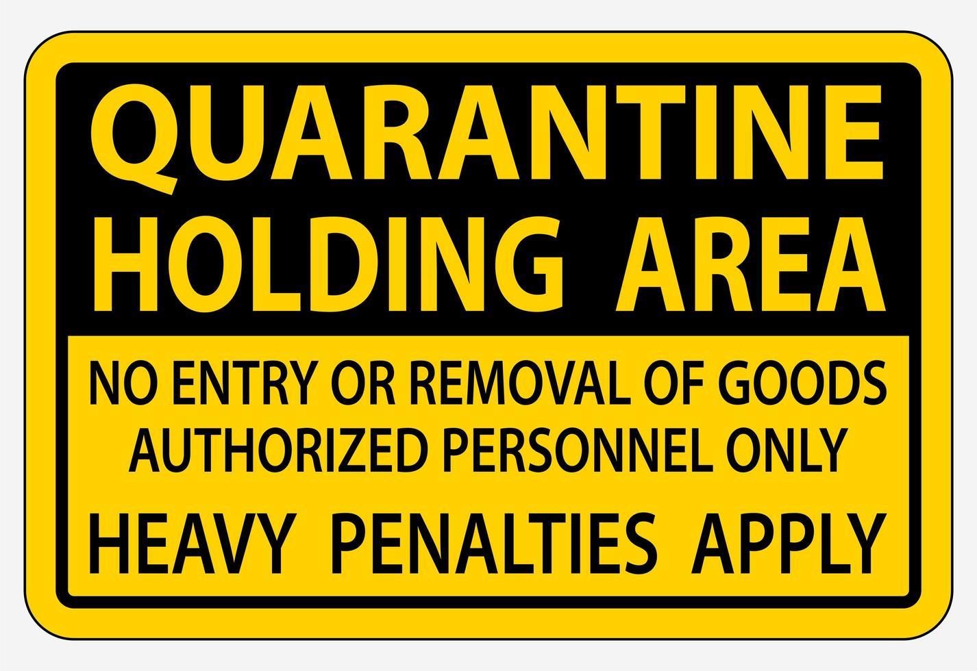 cartello nero, giallo '' area di contenimento della quarantena '' vettore