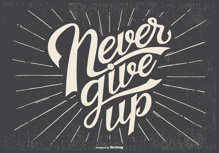 """Illustrazione """"Never Give Up"""" tipografica vettore"""