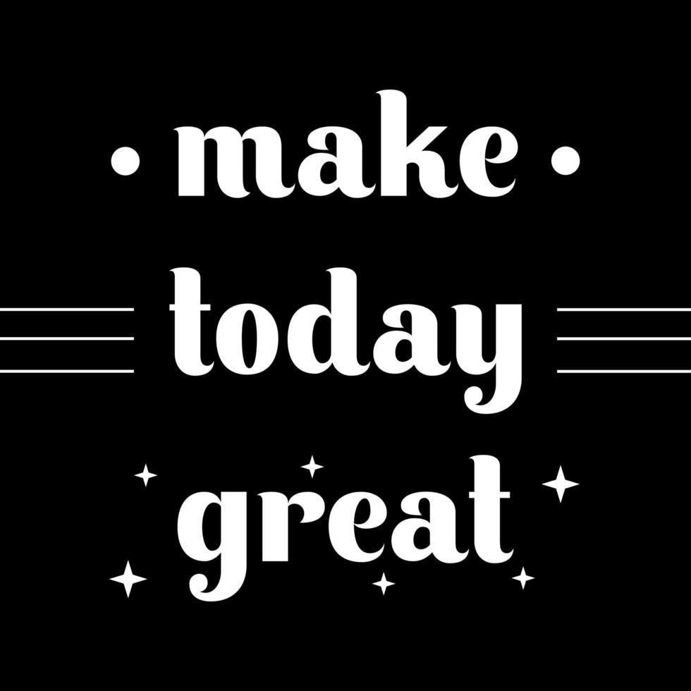 rendi oggi fantastico, poster di citazione di motivazione. illustrazione vettoriale scritte e calligrafia.