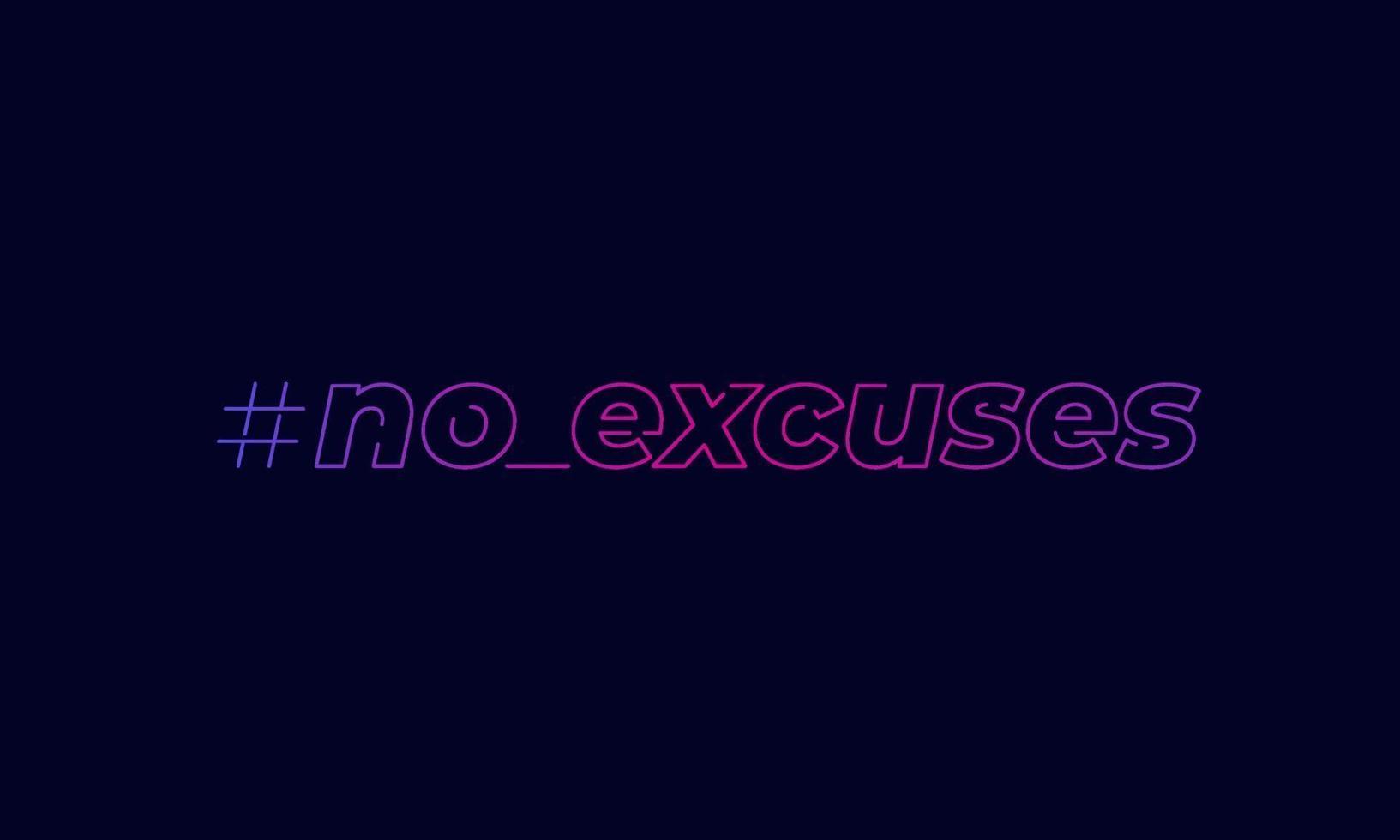 nessuna scusa, stampa vettoriale ispiratrice.eps