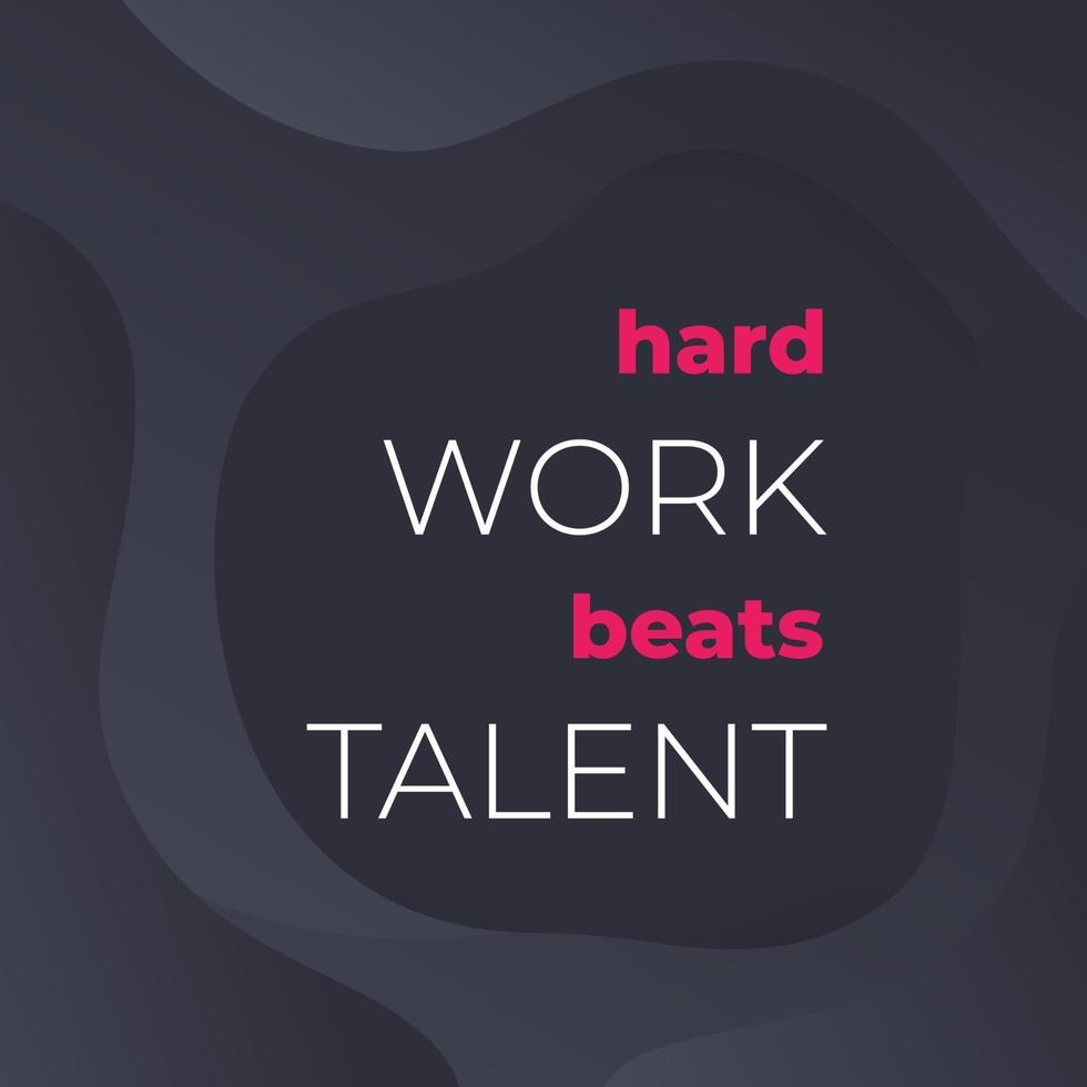 citazione di motivazione, il duro lavoro batte il talento, poster.eps vettoriale