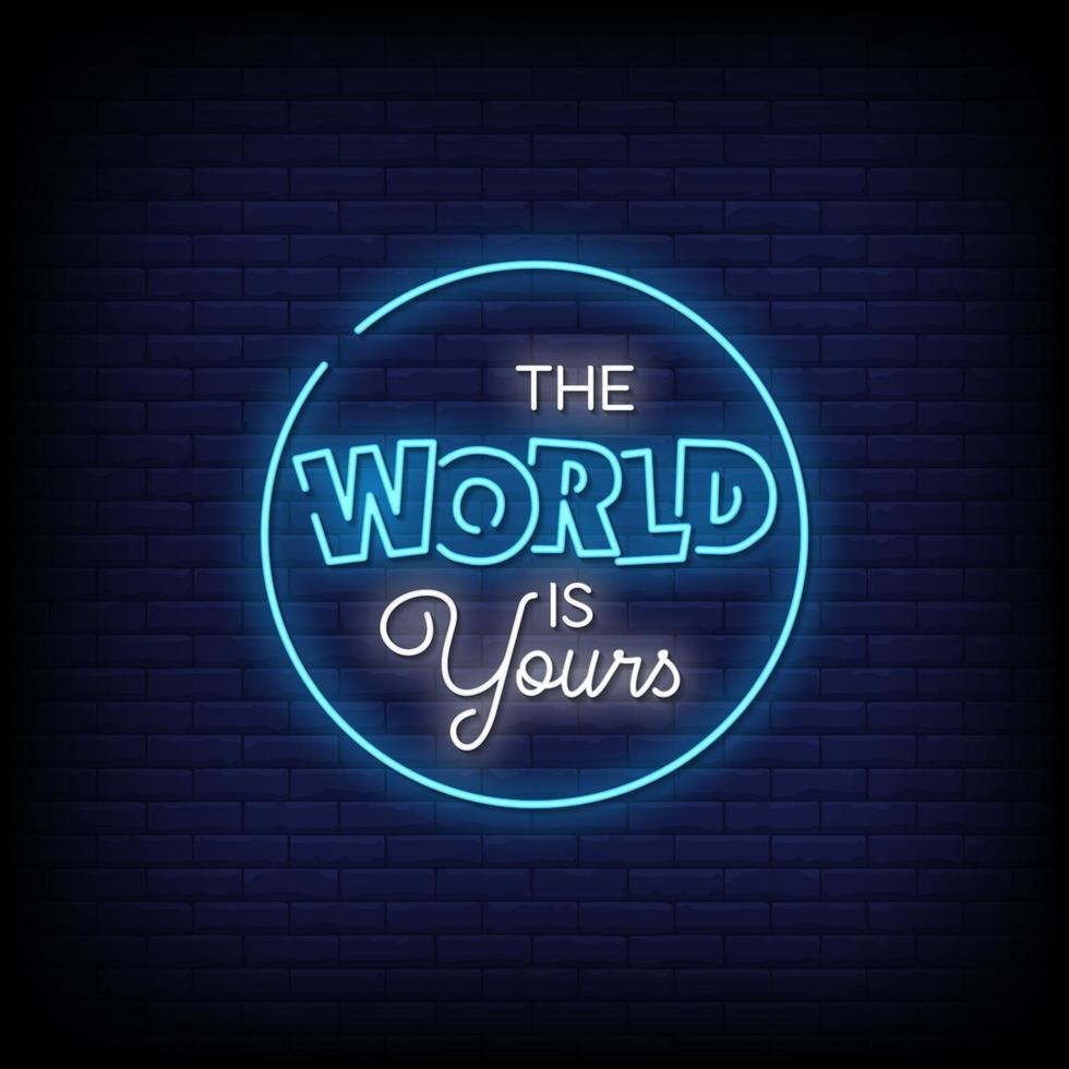 il mondo è tuo vettore di testo in stile insegne al neon