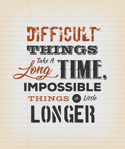 Difficult Things Take A Long Time vettore