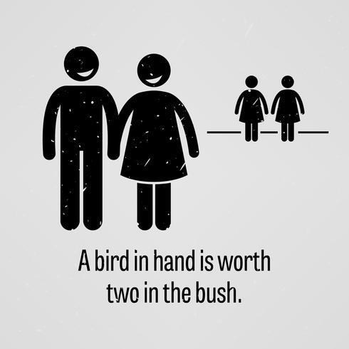 Un uccello in mano vale due nel Bush. vettore