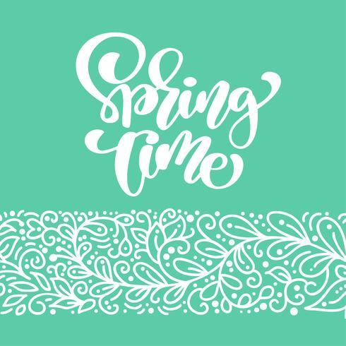 Tempo di primavera. Disegnato a mano calligrafia e pennello lettering penna vettore