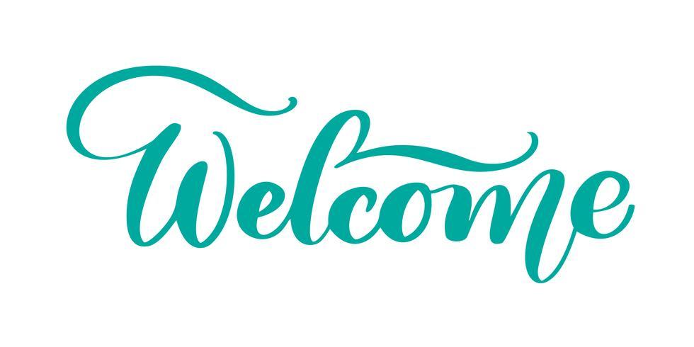 Testo disegnato a mano di benvenuto. Preventivo lettering mano alla moda, grafica di moda, stampa artistica per poster e cartoline di auguri. Citazione calligrafica isolata in inchiostro nero. Illustrazione vettoriale