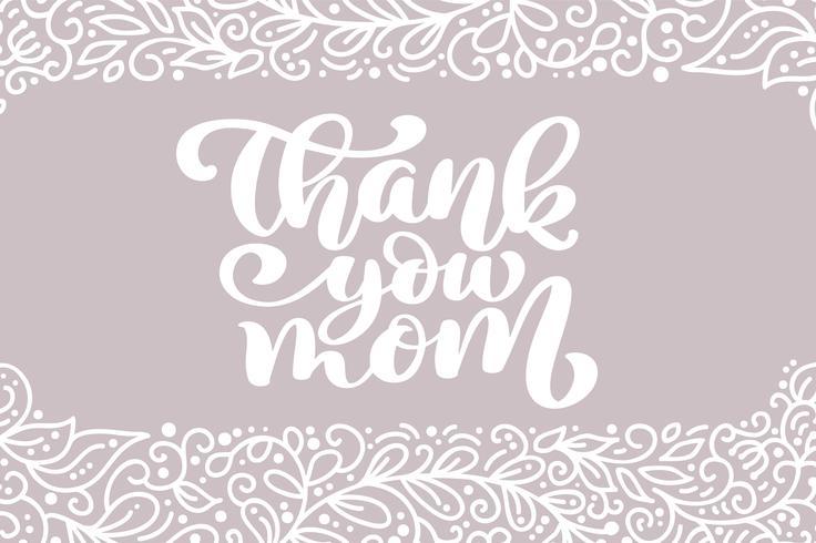 Grazie frase iscrizione calligrafica di vettore della cartolina d'auguri di mamma. Testo d'annata dell'illustrazione di citazione dell'iscrizione della mano di festa della Mamma felice
