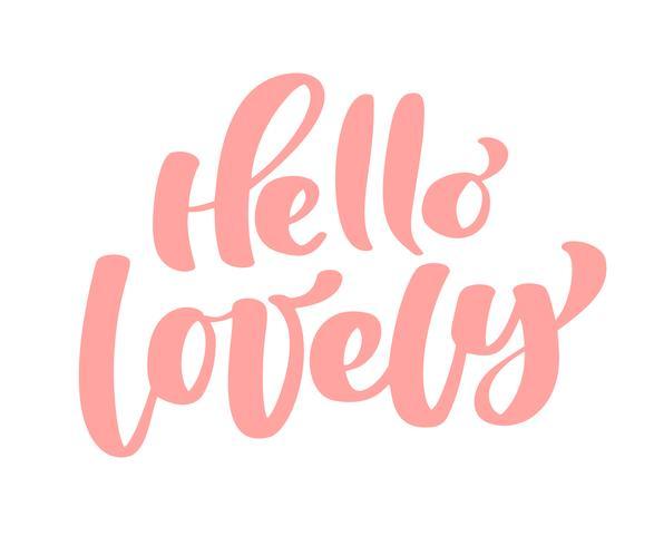 Testo ciao bella calligrafia manoscritta lettering citazione a San Valentino design biglietto di auguri, poster, banner, arte della parete stampabile, t-shirt e altro, illustrazione vettoriale