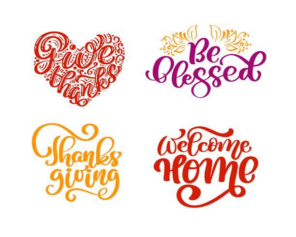 Set di frasi calligrafiche Ringrazia, Sii benedetto, Giorno del Ringraziamento, Benvenuto. Holiday Family Positive cita lettering. Elemento di tipografia di progettazione grafica di cartolina o poster. Vettore scritto a mano