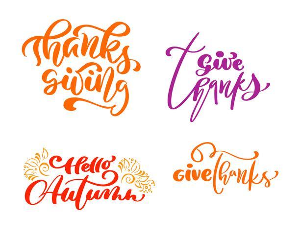 Set di quattro frasi di calligrafia Give Thanks, Thanksgiving, Hello Autumn. Famiglia vacanze testo positivo cita lettering. Elemento di tipografia di progettazione grafica di cartolina o poster. Vettore scritto a mano