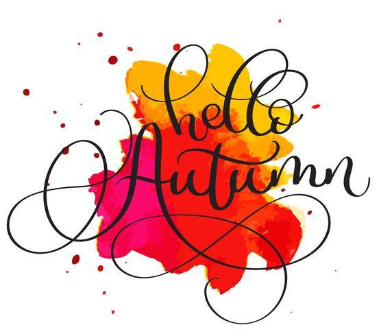 Ciao testo autunno su sfondo rosso e arancione della macchia. Illustrazione disegnata a mano EPS10 di vettore dell'iscrizione di calligrafia