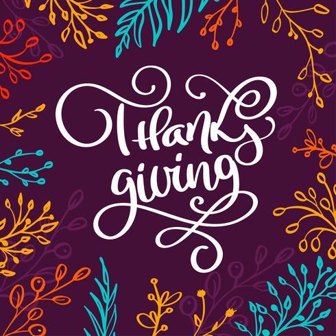 Happy Thanksgiving Mano scritta calligrafia lettering testo con rami. Manifesto di tipografia di giorno del ringraziamento disegnato a mano. Stile vintage illustrazione vettoriale