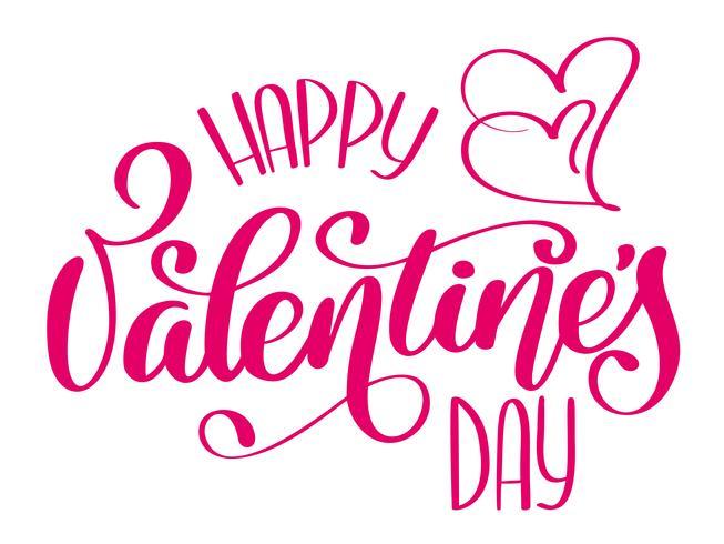 Manifesto di tipografia felice giorno di San Valentino con testo scritto a mano di calligrafia, isolato su priorità bassa bianca. Illustrazione vettoriale