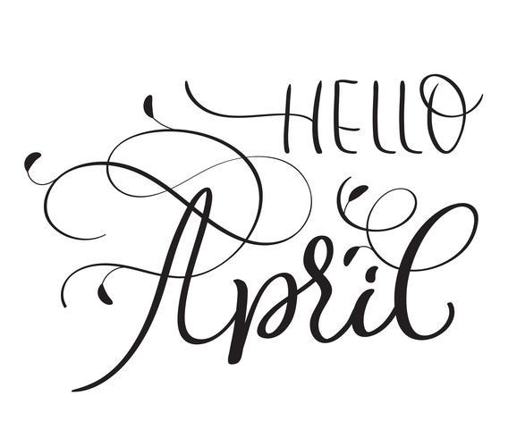 Ciao testo di aprile su sfondo bianco. Illustrazione d'annata disegnata a mano EPS10 di vettore dell'iscrizione di calligrafia