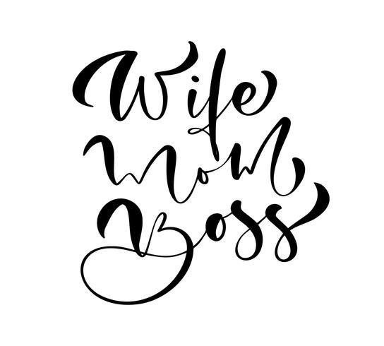 Moglie mamma Boss lettering testo vettoriale calligrafia.