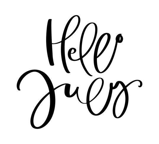 Testo di lettering tipografia disegnati a mano Ciao luglio. Isolato sullo sfondo bianco. Divertente calligrafia per saluto e carta di invito o t-shirt design calendario di stampa vettore