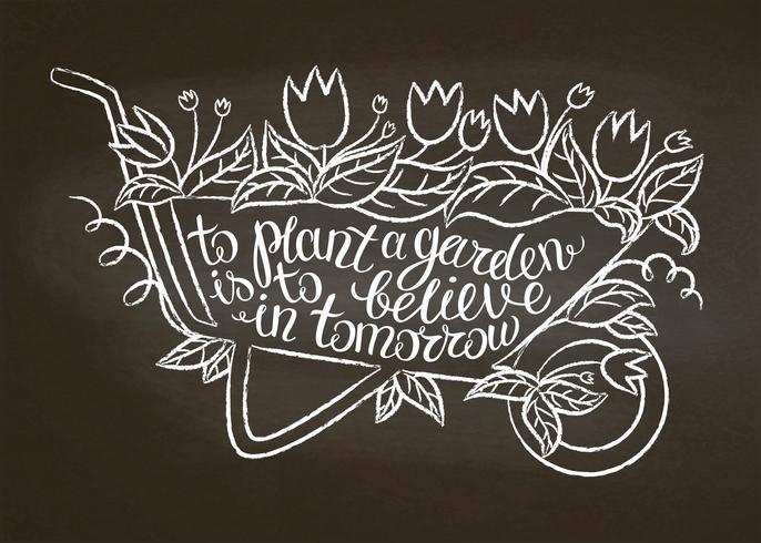 Contorno di gesso della carriola da giardino vintage con foglie e fiori e scritte - Piantare un giardino è credere in domani sulla lavagna. Poster di tipografia con citazione di giardinaggio Inspirational. vettore