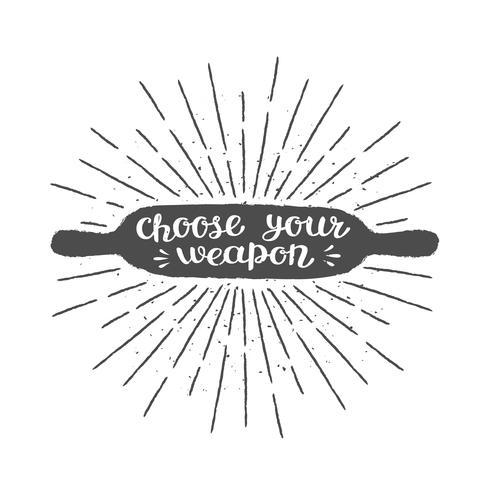 Rolling pin silhoutte con lettering - Scegli la tua arma - e raggi del sole vintage. Ottimo per cucinare logotipi, bades o poster. vettore