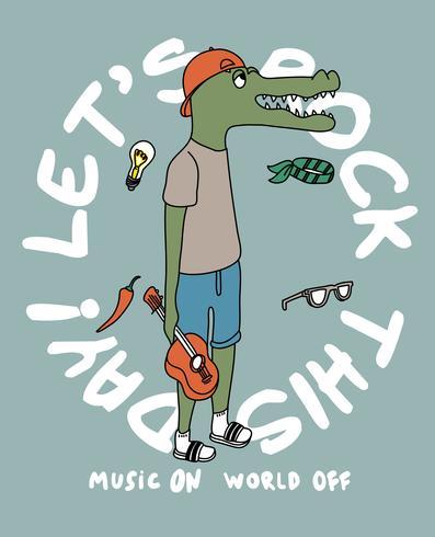 Facciamo rock questo giorno Crocodile vettore