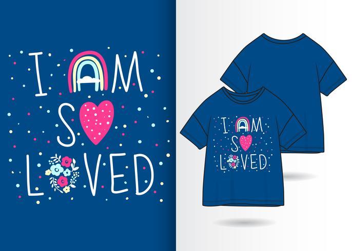 Disegno della maglietta disegnata a mano di I Am So Loved vettore