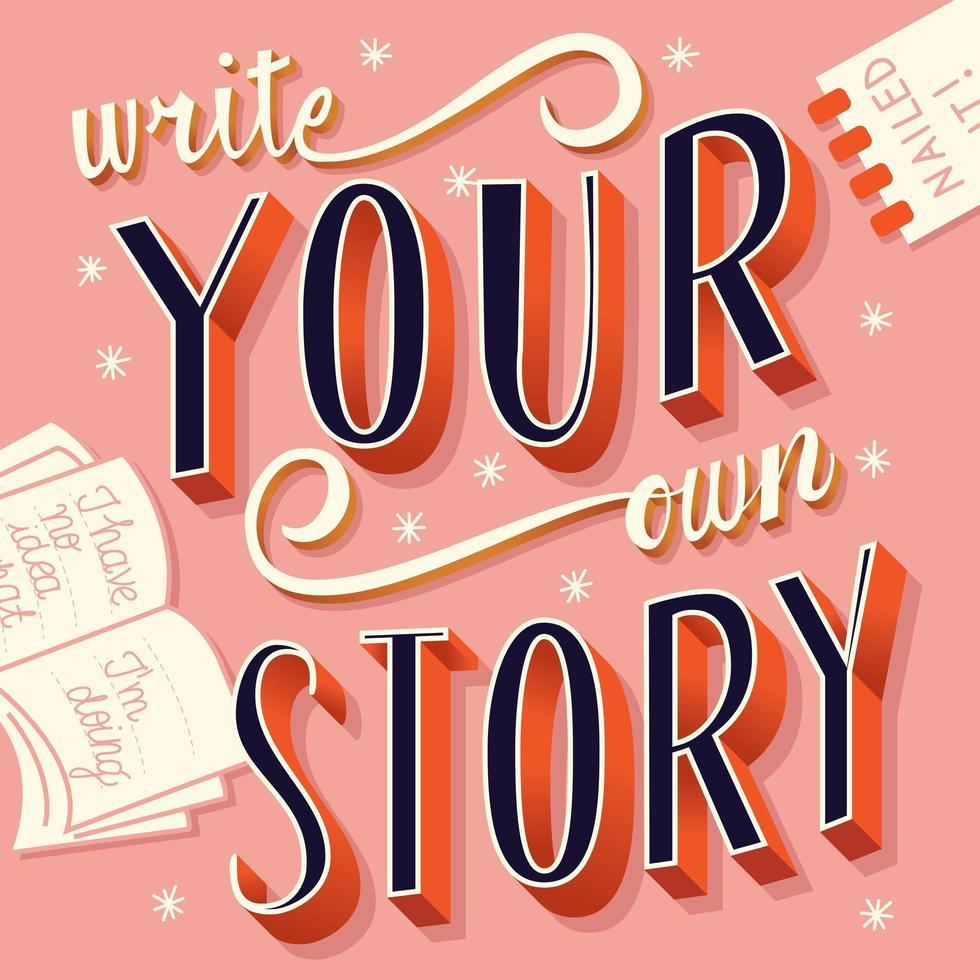 Scrivi la tua storia, scritte a mano tipografia design moderno di poster vettore