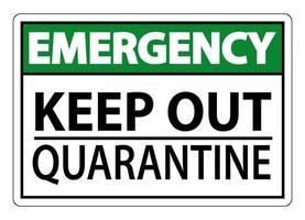 emergenza tenere fuori segno di quarantena